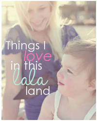 Things I LOVE in this La La Land {Link Up}